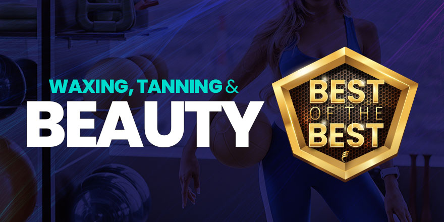 The Best of Waxing, Tanning & Beauty in 2021