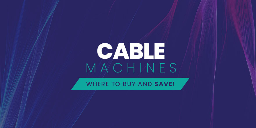 Cable Machines