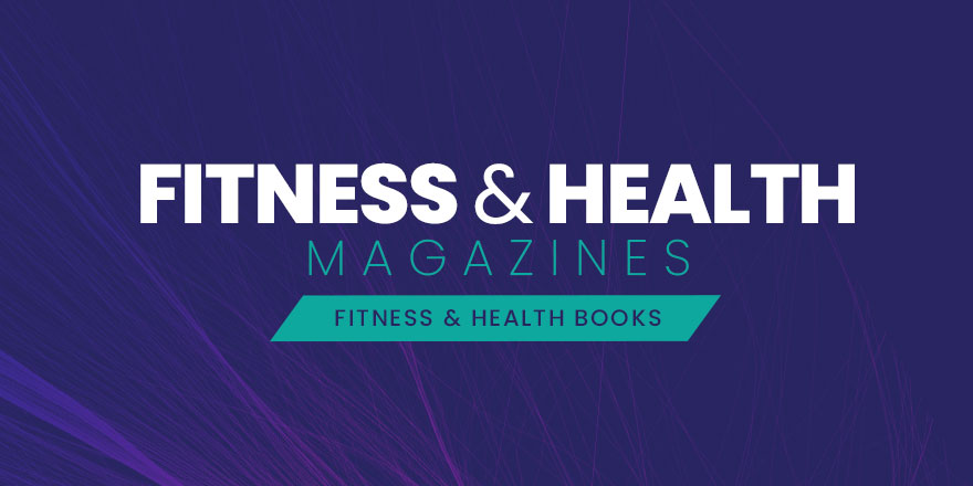 Fitness & Health Magazines