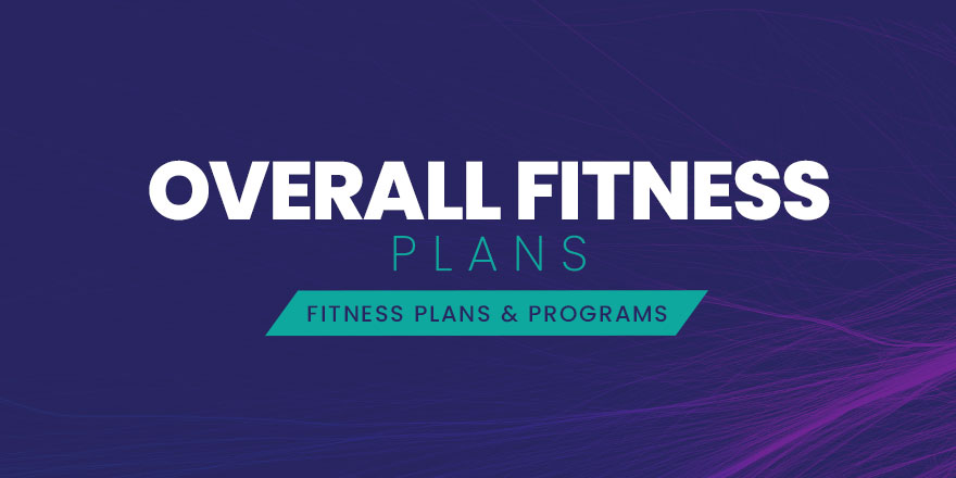 Overall Fitness Plans